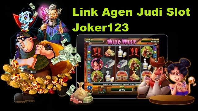 Link Agen Judi Slot Joker123